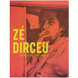 Zé Dirceu - Memórias (Vol. 1) - Dirceu José