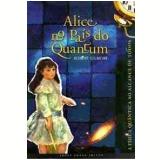 Alice no País do Quantum - Robert Gilmore