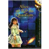 Alice no País do Quantum - Robert Gilmore