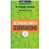 Desembarcando o Sedentarismo