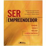 Ser Empreendedor - Manuel Portugal Ferreira, João Carvalho Santos