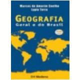 Geografia Geral e do Brasil Volume Único - Marcos de Amorim Coelho, Lygia Terra
