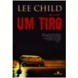 Um Tiro - Lee Child