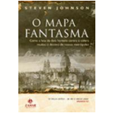 O Mapa Fantasma - Steven Johnson