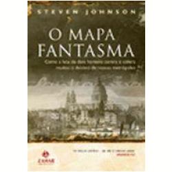 Livros - O Mapa Fantasma - Steven Johnson - 9788537800553