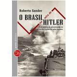O Brasil na Mira de Hitler  (Edição de bolso) - Roberto Sander