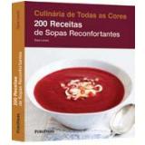 200 Receitas de Sopas Reconfortantes - Sara Lewis