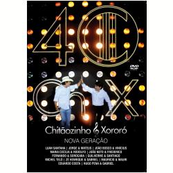 DVD - Chitãozinho & Xororó - 40 anos - Nova Geração - Chitãozinho e Xororó - 7899340770352