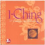 I-ching - O Caminho Da Sabedoria - Wen-kuang Chu