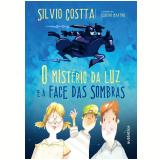 O Mistério Da Luz E A Face Das Sombras - Silvio Costta