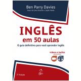 Inglês Em 50 Aulas - O Guia Definitivo Para Você Aprender Inglês - Ben Parry Davies