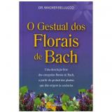 O Gestual dos Florais de Bach - Wagner Bellucco