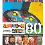Almanaque Anos 80 - Mariana Claudino, Luiz André Alzer