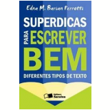 Superdicas para Escrever Bem Diferentes Tipos de Texto  - Edna Maria Barian Perrotti