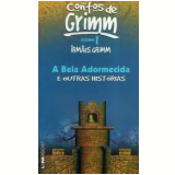 A Bela Adormecida (Vol. 1) - Irmãos Grimm