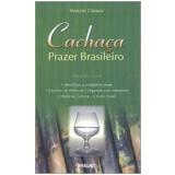 Cachaça: Prazer Brasileiro - Marcelo Camara