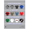 A Hist�ria das Camisas dos 12 Maiores Times do Brasil