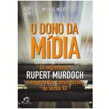 O Dono da Mídia - Michael Wolff