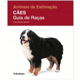Cães: Guia de Raças - Chas Newkey-Burden