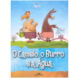 O Camelo, o Burro e a Água - Sérgio Merli