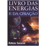 Livro Das Energias E Da Criação - Rubens Saraceni