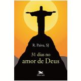 31 Dias Com O Amor De Deus