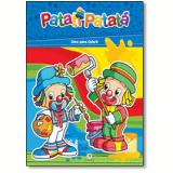 Patati Patatá - Livro Para Colorir - Ciranda Cultural