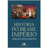 História do Brasil Império - Miriam Dolhnikoff