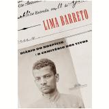 Diário do Hospício & o Cemitério dos Vivos - Lima Barreto
