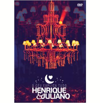 Henrique & Juliano - O Céu Explica Tudo (DVD)