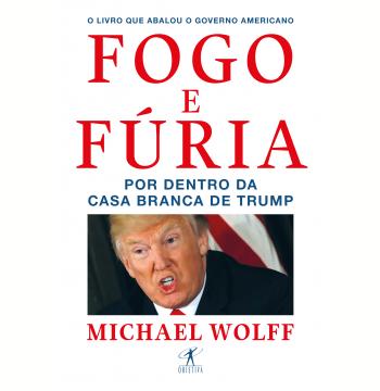 Fogo e Fúria — Por Dentro da Casa Branca de Trump