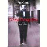 O Anjo Pornográfico - Ruy Castro