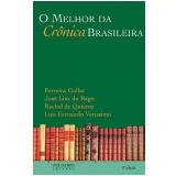 O Melhor da Crônica Brasileira - Luis Fernando Verissimo, Ferreira Gullar, José Lins do Rego ...