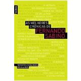 As Melhores  Crônicas de Fernando Sabino - Fernando Sabino