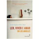 Ler, Viver e Amar em Los Angeles - Jennifer Kaufman, Karen Mack