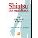 Shiatsu dos Meridianos - Wanderley de Souza