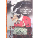A Estranha Madame Mizu - Thierry Lenain