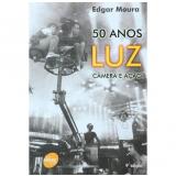 50 Anos Luz - Câmera e Ação - Edgar Moura
