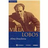 Villa-Lobos: Alma Brasileira - Maria Maia