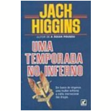 Temporada no Inferno, uma - Jack Higgins