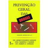 Prevenção Geral das Drogas - Heber Soares Vargas, Sandra O.vargas Nunes