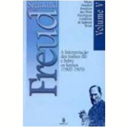 Livros - Sigmund Freud - Interpretação dos Sonhos, o ( ii ) ( 1900 - 1901 ) Vol. 5 - Sigmund Freud - 8531209714