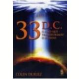 33 D. C. o Ano Que Transformou o Mundo - COLIN DURIEZ
