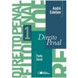 Direito Penal - Parte Geral (Vol. 1) - André Estefam