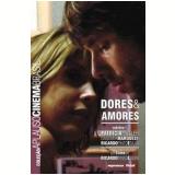 Dores & Amores  - Ricardo Pinto e Silva