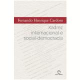 Xadrez Internacional e Social-Democracia - Fernando Henrique Cardoso