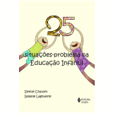 25 Situações-Problema na Educação Infantil - Denise Chauvel, Isabelle Lagoueyte