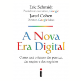 A Nova Era Digital - Eric Schmidt, Jared Cohen