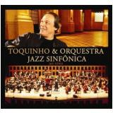 Toquinho - Toquinho E Jazz Sinfônica (CD) - Toquinho, Jazz Sinfônica