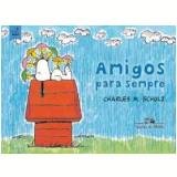Amigos Para Sempre - Charles M. Schulz